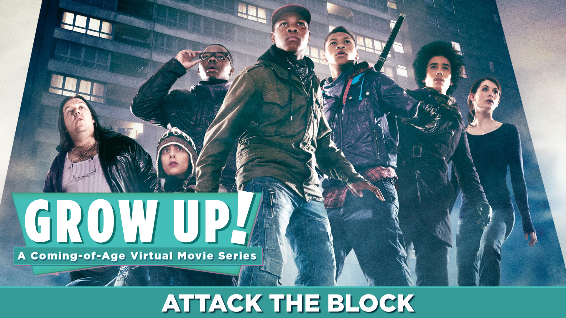 Grow Up! A Coming-of-Age Virtual Movie Series - Attack the Block